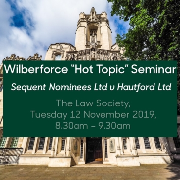 "Photo of Property ""Hot Topic"" Seminar: Sequent Nominees Ltd v Hautford Ltd"